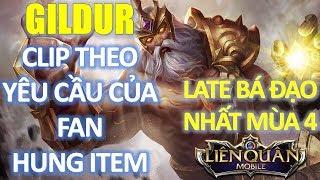 Gildur Full phép late game mạnh nhất mùa 4 Liên quân mobile - Clip theo yêu cầu Fan của HungItem