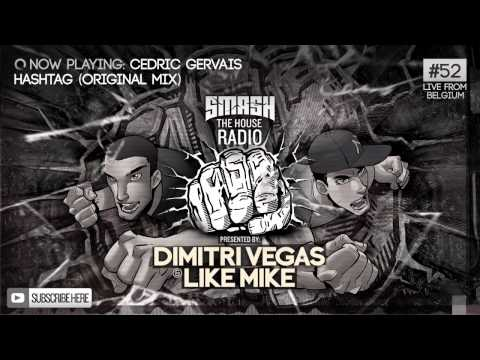 Dimitri Vegas & Like Mike - Smash The House Radio #52