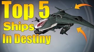 Destiny - Top 5 Ships In The Game (In My Opinion!)