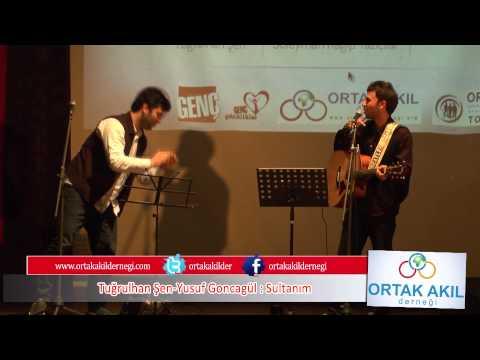 Tuğrulhan Şen - Yusuf Goncagül | Sultanım