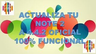ACTUALIZA TU NOTE 2 A LA VERSION 4.4.2 OFICAL SAMSUNG!!! 100% FUNCIONAL