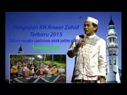 Pengajian Kh Anwar Zahid Terbaru 2015 Full 2 Jam Live Tulungagung Jatim video