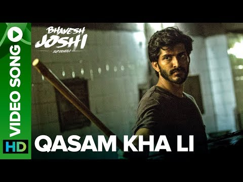 Qasam Kha Li Video Song | Bhavesh Joshi Superhero | Harshvardhan Kapoor | 1st June 2018