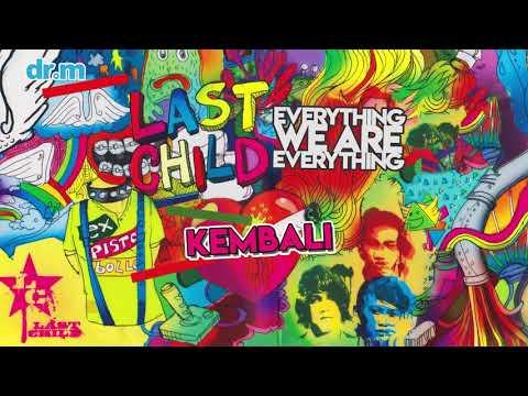 download lagu Last Child - Kembali (Official Audio) gratis