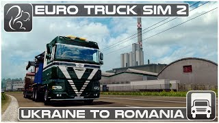 Euro Truck Simulator 2 - Ukraine to Romania