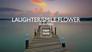 Laughter/Smile Flower - Seventeen   Piano Cover