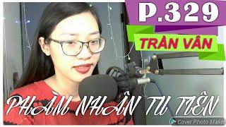 PNTT 329 ll Siêu Phẩm Tiên Hiệp Được Xem Nhiều Nhất ll Trần Vân Vlog
