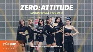 Teaser 소유 SOYOU X 아이즈원 IZ*ONE - ZERO:ATTITUDE Feat.pH-1