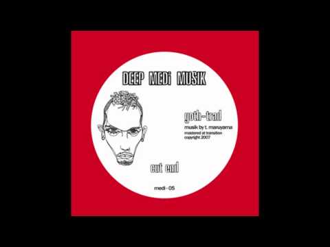 Goth-Trad - Cut End (DEEP MEDi Musik)