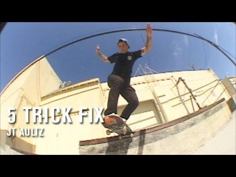 5 Trick Fix: JT Aultz