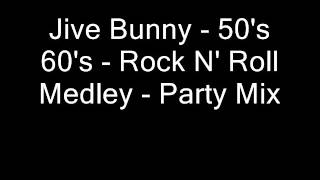 Jive Bunny   50's 60's   Rock N' Roll Medley   Party Mix
