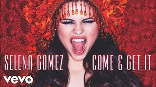Download Lagu Selena Gomez - Come & Get It (Audio Only) Gratis STAFABAND