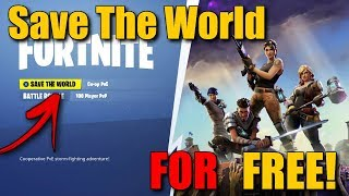 How To Get Fortnite SAVE THE WORLD For FREE! | *New 2018* (PS4/PC/XBOX)