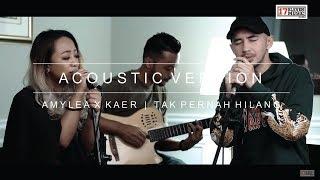 Download Lagu AMYLEA X KAER - TAK PERNAH HILANG ACOUSTIC ( OST NUR ) Gratis STAFABAND