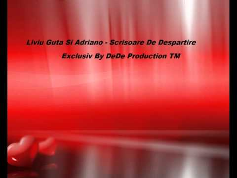 Liviu Guta Si Adriano - Scrisoare De Despartire [ By DeDe Production TM ]