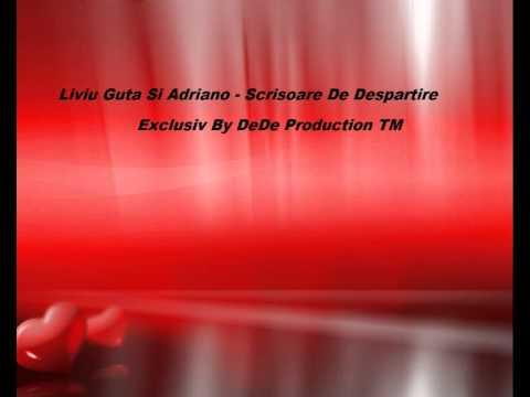 Liviu Guta Si Adriano - Scrisoare De Despartire [ By DeDe Production TM ]