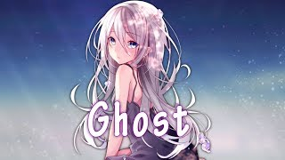 Nightcore - Ghost (Lyrics)