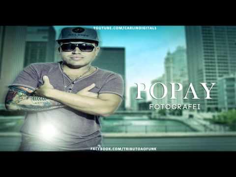 MC Popay - Fotografei - (DJ Detonna)