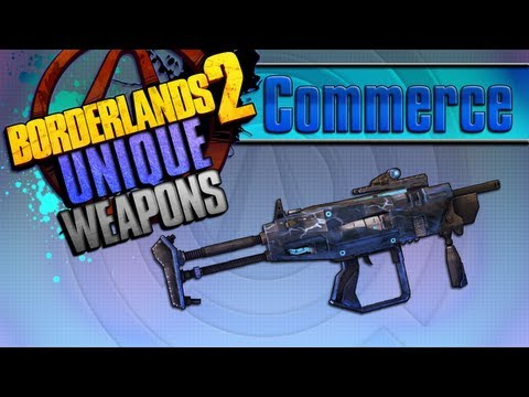 BORDERLANDS 2 | *Commerce* Unique Weapons Guide!!!
