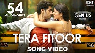 Tera Fitoor Song Video - Genius | Utkarsh Sharma, Ishita Chauhan | Arijit Singh |Himesh Reshammiya