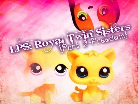 ☆LPS: Royal Twin Sisters {Part 2~Freedom} #1