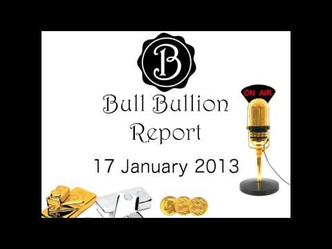 BULL BULLION REPORT - Latest News On The Global GOLD, SILVER Market. 17th January 2013