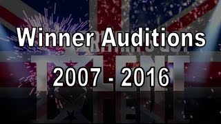 Winner of Britain's Got Talent Auditions Compilation 2007 - 2016