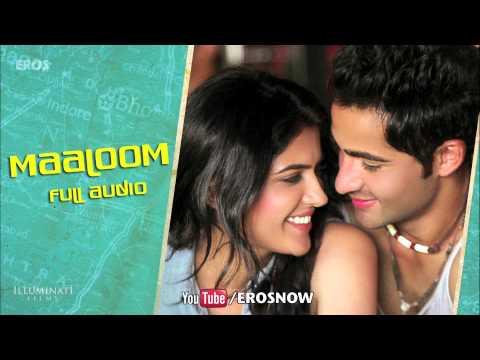 Maaloom (Full Audio Song) | Lekar Hum Deewana Dil | Armaan Jain & Deeksha Seth
