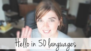 Hello in 50 Languages in One Minute!