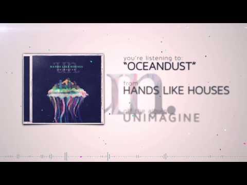 Hands Like Houses - Oceandust