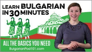 Learn Bulgarian in 30 Minutes - ALL the Basics You Need