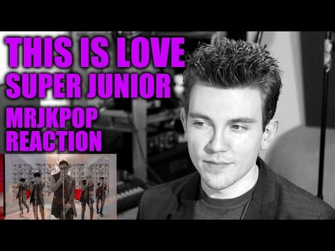 Super Junior This Is Love Reaction   Review - Mrjkpop ( 슈퍼주니어 ) video