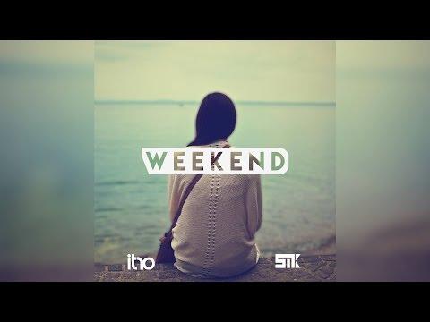 SmK & Itro - Weekend (Ft. Lisa De Novo)