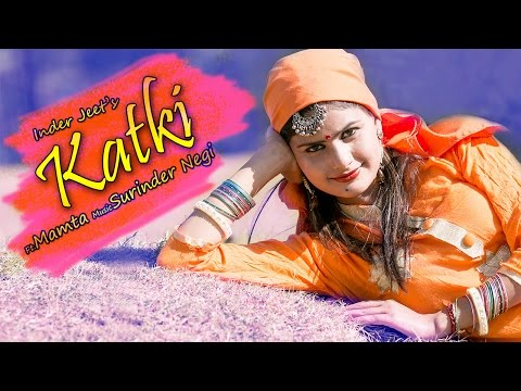 Latest Himachali Pahari Song 2016   Katki   Official Video   Inder Jeet   iSur Studios
