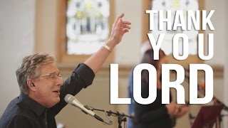Don Moen  Thank You Lord  Live Worship Sessions