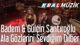 Kral POP Akustik - Badem & Gülçin Santıroğlu - Ala Gözlerini Sevdiğim Dilber