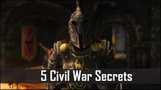 Skyrim: 5 Civil War Facts That You May Have Missed - The Elder Scrolls 5 Secrets