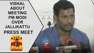 Actor Vishal addresses media about meeting PM Narendra Modi over Jallikattu Issue