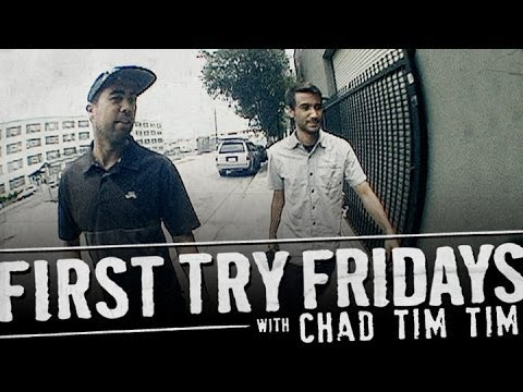 Chad Tim Tim - First Try Friday
