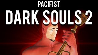 How to Pacifist Dark Souls 2