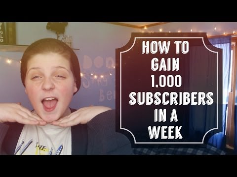 How To Get 1000 Subscribers In A Week