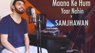 download lagu Maana Ke Hum Yaar Nahin  Main Tenu Samjhawan gratis