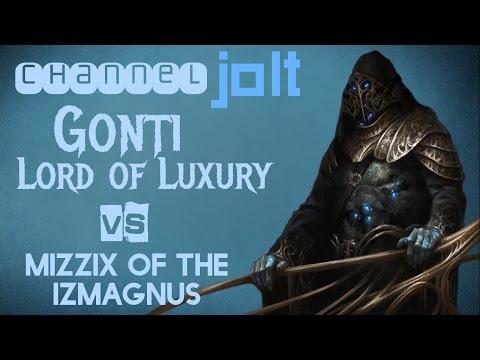 Jolt - Commander - Gonti, Lord of Luxury vs Mizzix of the Izmagnus