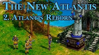 Age of Mythology: The New Atlantis - 2. Atlantis Reborn