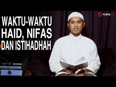 Serial Fikih Islam (17): Waktu Haidh, Nifas Dan Istihadhah - Ustadz Abduh Tuasikal