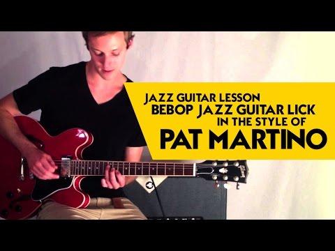 Jazz Guitar Lesson: Bebop Jazz Guitar Lick In The Style Of Pat Martino