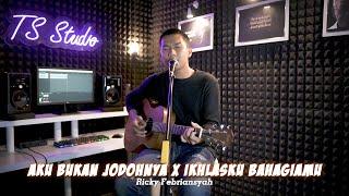Download lagu MEDLEY AKU BUKAN JODOHNYA X IKHLASKU BAHAGIAMU   COVER BY RICKY FEBRIANSYAH