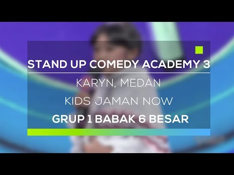 Stand Up Comedy Academy 3 : Karyn, Medan - Kids Jaman Now