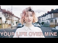 Tessa Violet   Your Life Over Mine (Bry Cover)