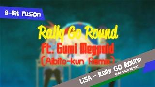 LiSA - Rally Go Round Ft. Gumi (Aibito-kun Remix)